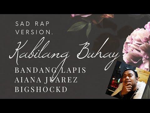 Kabilang Buhay (Sad Rap Version) (Bandang Lapis) -  Bigshockd & Aiana Juarez