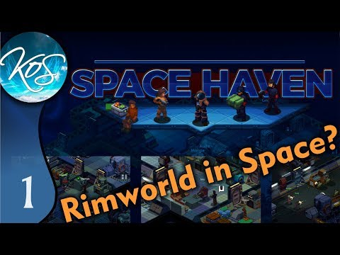 Space Haven Ep 1: RIMWORLD & ONI ARE IN SPACE! - Kickstarter Demo - Let's Play, Gameplay