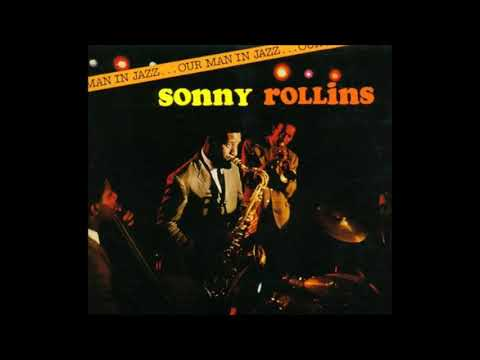 Sonny Rollins – Our Man In Jazz (Full Album)