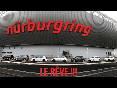VLOG : LE NÜRBURGRING - JE RÉALISE L'UN DE MES PLUS GRANDS RÊVES !!!