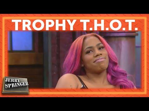 Trophy T.H.O.T.   Jerry Springer