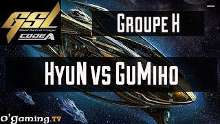 HyuN vs GuMiho - GSL Saison 3 Code A - Groupe H