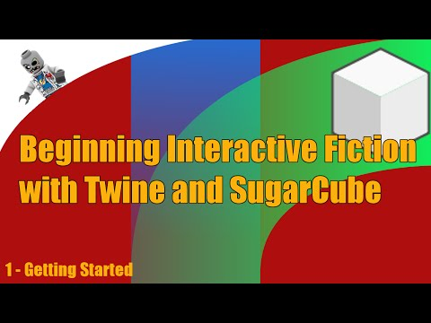 Beginning Interactive Fiction with Twine and SugarCube - E1 - Getting Started