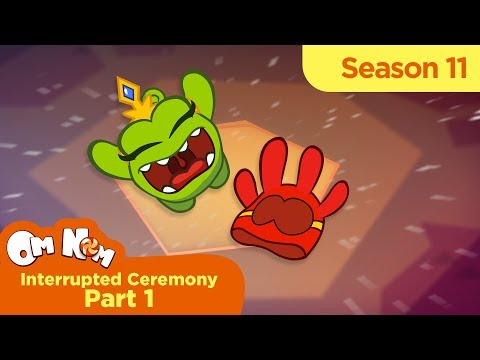 Om Nom Stories - Super-Noms: Interrupted Ceremony. Part 1 (Cut the Rope) - Thời lượng: 28:40.