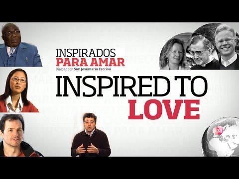 Documental: Inspirados para amar (san Josemaría y el Opus Dei)
