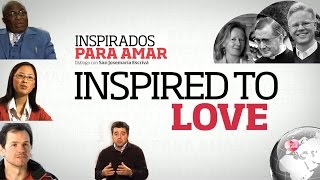 """Inspired to Love"""