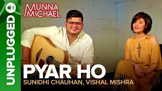 """Listen to the unplugged version of the most soothing yet romantic song of the year Pyar Ho, from the movie Munna Michael.Listen to all the Songs from Munna Michael out here: http://bit.ly/MunnaMichaelAllSongsSing along to the most romantic song of the year – Pyar Ho, from the dance action musical 'Munna Michael' starring Tiger Shroff & Niddhi Agerwal.  Song: Pyar HoMusic Composer: Vishal MishraSinger: Vishal Mishra & Sunidhi ChauhanLyrics: KumaarSong Produced By: Gaurav VaswaniGuitar & Bass: Sanjoy DasVocal Production: Shamita BhatkarMixed & Mastered By/ Recorded By: Tanay Gajjar @ Wow & FlutterAmey Londhe & Vincent Joseph @Audio Garage StudiosFor caller tunes dial:Airtel - 5432116276154Vodafone - 5379606295Idea - 567899606295Movie: Munna MichaelCast: Tiger Shroff, Nawazuddin Siddiqui & Nidhhi AgerwalDirected By: Sabbir KhanProduced By: Eros International & Viki Rajani""""Munna Michael"""" releases in theatres on 21st July, 2017.To watch more log on to http://www.erosnow.comFor all the updates on our movies and more:https://www.youtube.com/ErosNowhttps://twitter.com/#!/ErosNowhttps://www.facebook.com/ErosNowhttps://www.facebook.com/erosmusicindiahttps://plus.google.com/+erosentertainmenthttp://www.dailymotion.com/ErosNowhttps://vine.co/ErosNow http://blog.erosnow.com"""