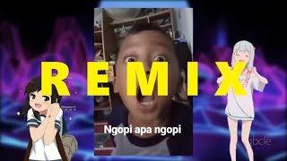 NGOPI APA NGOPI REMIX