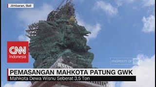 Video Pemasangan Mahkota & Pasupati Patung GWK Sudah Mencapai 70% MP3, 3GP, MP4, WEBM, AVI, FLV Mei 2018
