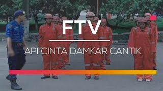 Video FTV SCTV - Api Cinta Damkar Cantik MP3, 3GP, MP4, WEBM, AVI, FLV Juli 2018