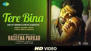 Tere Bina | Haseena Parkar | Shraddha Kapoor |Ankur Bhatia | Arijit | Priya | Releasing 22-Sep