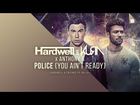 Hardwell & KURA x Anthony B - Police (You Ain't Re...