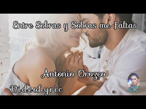 ENTRE  SOBRAS Y SOBRAS ME FALTAS  Antonio Orozco  [Letras y  Música] Vide6