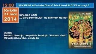 lansare de carte Calea samanului de Michael Harner