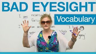 English Vocabulary - Bad Eyesight: glasses, contacts, optometrist, eye doctor...