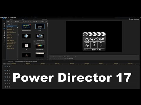 Cyberlink Power Director 17 - A Closer Look