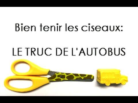 PRISE DES CISEAUX: Apprendre � bien tenir les ciseaux avec le TRUC DE L'AUTOBUS