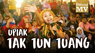 Video Upiak - Tak Tun Tuang (NEW VER.) (Official Music Video) MP3, 3GP, MP4, WEBM, AVI, FLV Januari 2018
