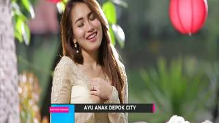 AYU ANAK DEPOK CITY  - Segera di MNCTV Video