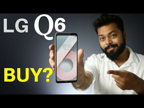 LG Q6 - INDIA LAUNCH & FULL DETAILS | Price just @ Rs15k