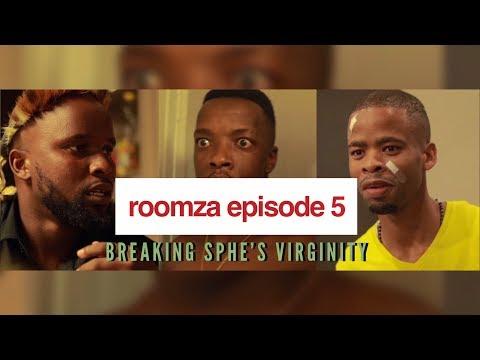 Roomza Episode 5 - Breaking Sphe's Virginity