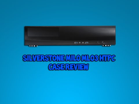 Silverstone Milo ML03 HTPC Case Review