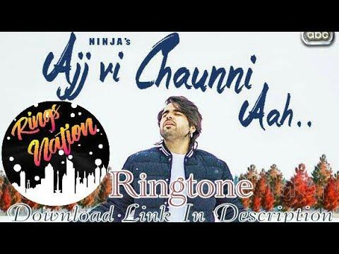 Ajj Vi Chaunni Ringtone | Ninja | Latest 2018 Punjabi Songs Ringtones