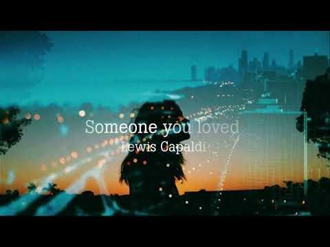 [vietsub] Someone you loved - Lewis Capaldi - Thời lượng: 3 phút, 2 giây.