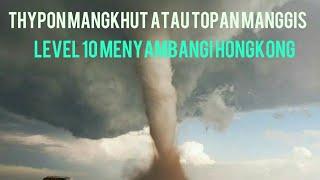 Video THYPON MANGKHUT atau TOPAN MANGGIS LEVEL 10 DI HONGKONG HARI INI MP3, 3GP, MP4, WEBM, AVI, FLV Mei 2019