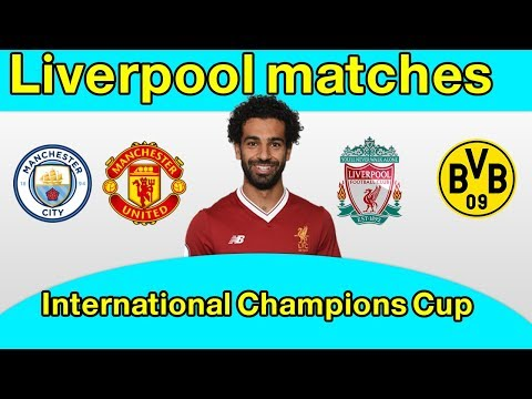 Liverpool Matches - International Champions Cup