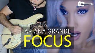 Video Ariana Grande - Focus - Electric Guitar Cover by Kfir Ochaion MP3, 3GP, MP4, WEBM, AVI, FLV Juni 2019