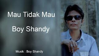 Video Boy Shandy - Dangdut - Mau Tak Mau MP3, 3GP, MP4, WEBM, AVI, FLV Agustus 2018