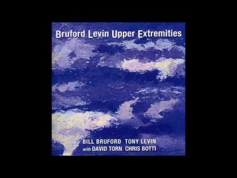Bill Bruford / Levin - Upper Extremities (1998) [Complete Album]