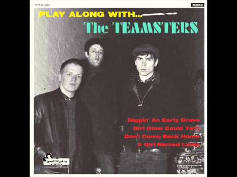 The Teamsters - Digging An Early Grave
