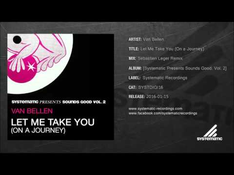 Van Bellen - Let Me Take You On A Journey (sebastien Leger Remix) [systdigi16]