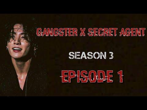 [JUNGKOOK FF] Gangster X Secret Agent : Season 3 [EP:1]