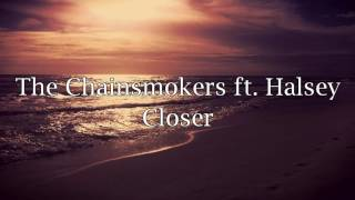 The chainsmokers - closer  (lyric ) ft . Halsey Video