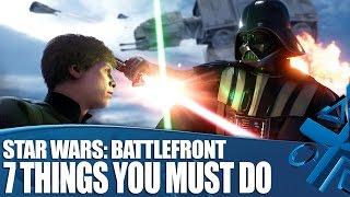 Star Wars: Battlefront Gameplay - 7 Things You Must Do