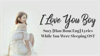 Download Lagu 수지 Suzy– I Love You Boy [Han|Rom|Eng]  Lyrics While You Were Sleeping OST Part 4 Mp3