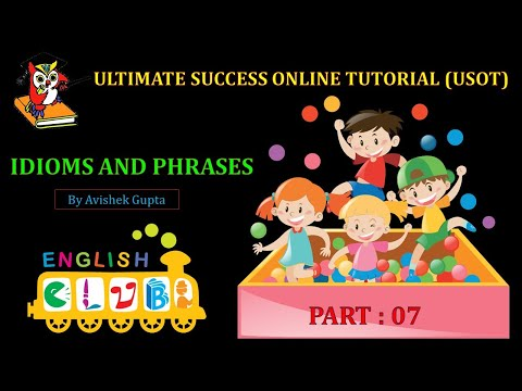 IDIOMS AND PHRASES PART : 07 WITH SUPER TRICKS (CAT,SNAP,NMAT,XAT,CMAT,IIFT,CDS,SBI PO,IBPS,ETC)