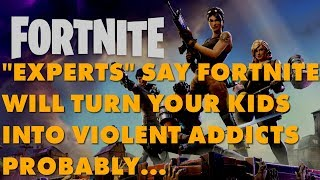 Video Fortnite Is Violently Addictive To Children, Knobheads Claim MP3, 3GP, MP4, WEBM, AVI, FLV Juni 2018