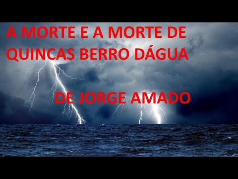 A MORTE E A MORTE DE QUINCAS BERRO DÁGUA DE JORGE AMADO