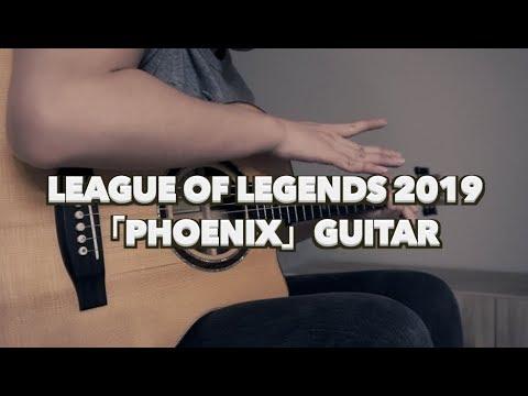 「Phoenix」League of Legends 2019 Theme FingerStyle Guitar