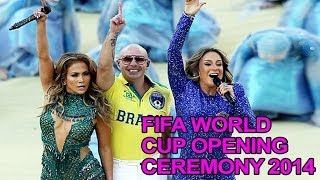 Fifa World Cup Opening Ceremony 2014 Highlights with Jennifer Lopez and Pitbull