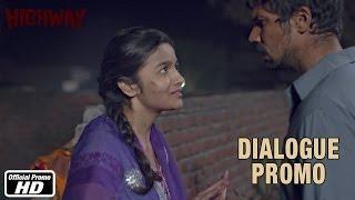 Mera Mood Nahi Hai Janeka -  Dialogue Promo 5 - Highway