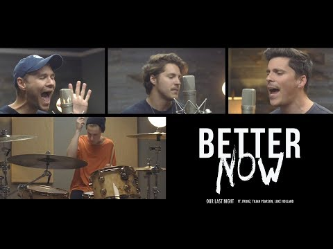 """Post Malone - """"Better Now"""" (Cover by Our Last Night) (ft. Fronz, Tilian Pearson, & Luke Holland)"""