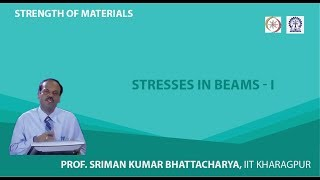 Lecture - 26 Stresses In Beams - I