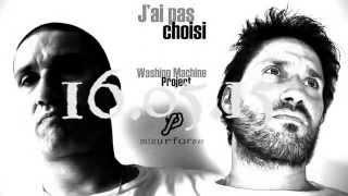 J'AI PAS CHOISI (Spot 2) • Washing Machine Project