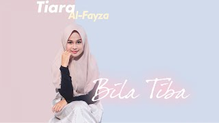 Video Tiara Al-Fayza - Bila Tiba [ Official Lyric Video ] #GenerasiUngu MP3, 3GP, MP4, WEBM, AVI, FLV April 2019