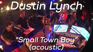 Dustin Lynch - Small Town Boy (acoustic) Mp3